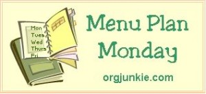 Menu Plan Monday @ orgjunkie.com
